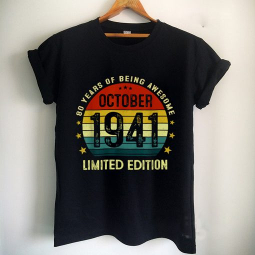 80 Years Old Birthday Vintage October 1941 Limited Edition T Shirt